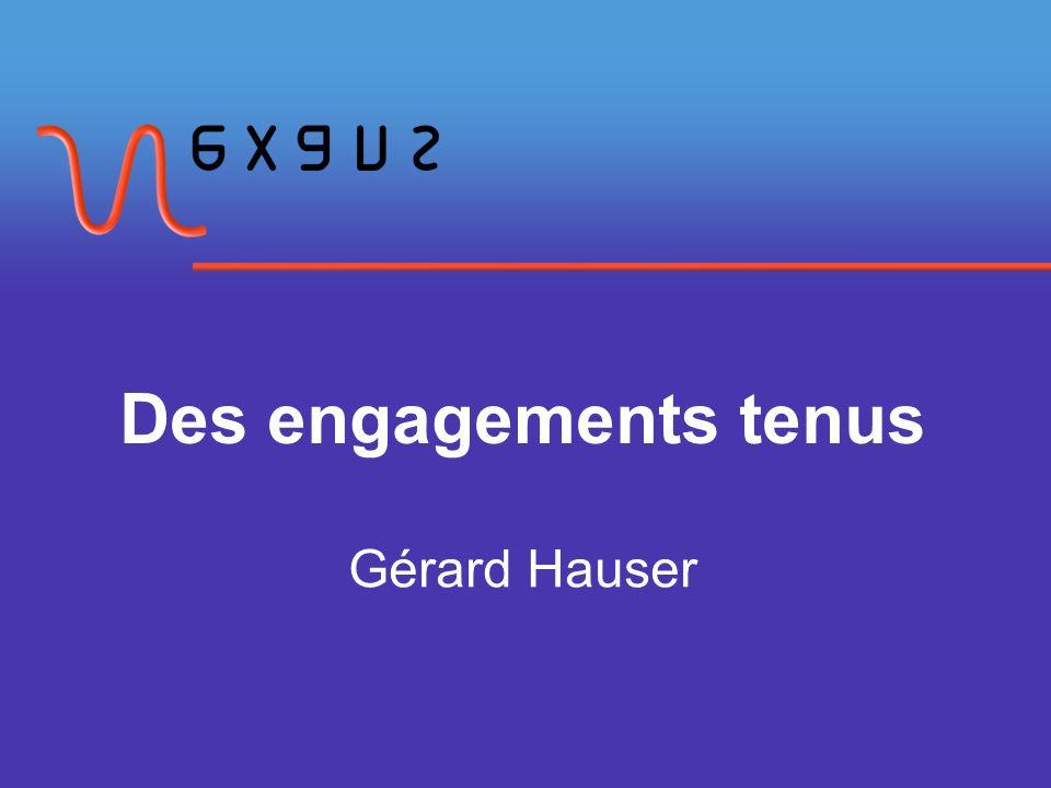 Des engagements tenus Gérard Hauser