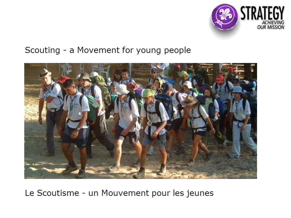 Scouting - a Movement for young people Le Scoutisme - un Mouvement pour les jeunes