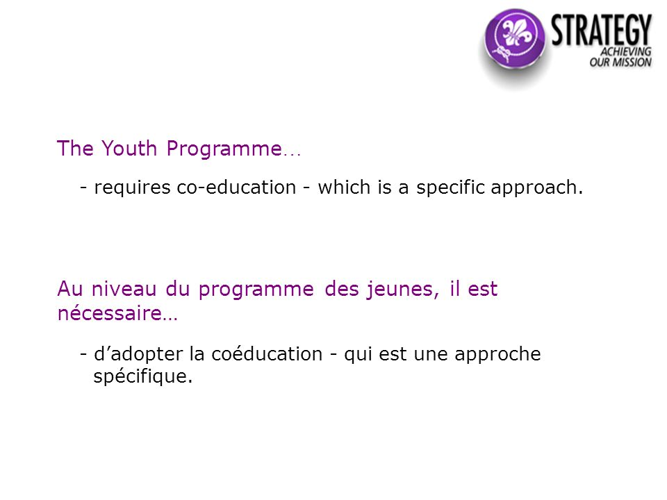 Co-education requires … - a common educational approach to the needs of girls and boys, young women and men.
