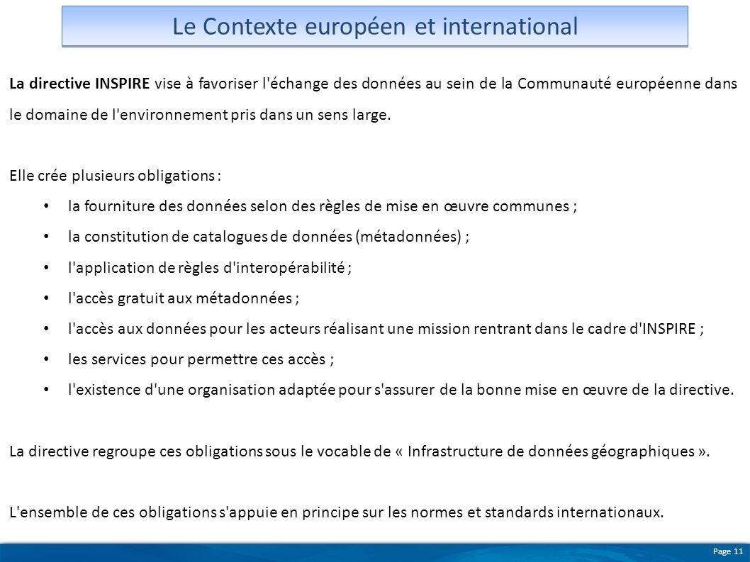 Page 11 Le Contexte européen et international La directive INSPIRE vise à favoriser l'échange des données au sein de la Communauté européenne dans le
