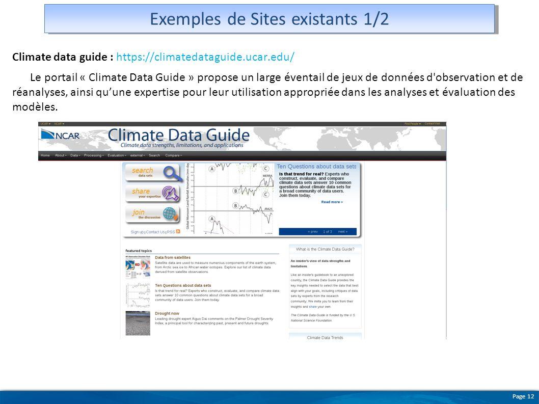 Page 12 Climate data guide : https://climatedataguide.ucar.edu/ Le portail « Climate Data Guide » propose un large éventail de jeux de données d'obser