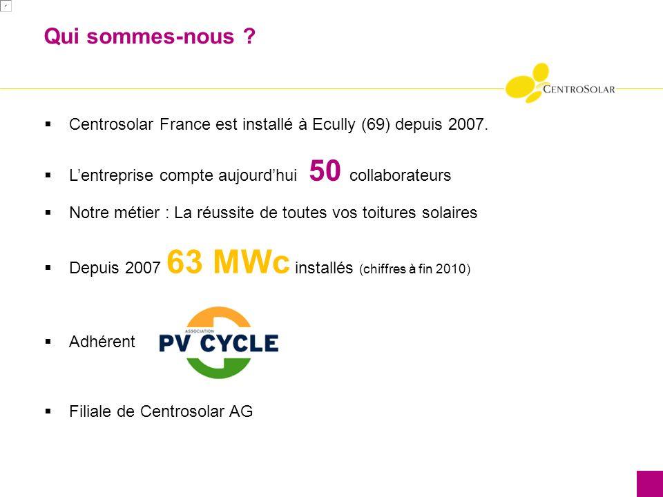 Qui sommes-nous . Centrosolar France est installé à Ecully (69) depuis 2007.