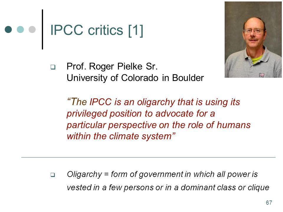 67 IPCC critics [1] Prof. Roger Pielke Sr.