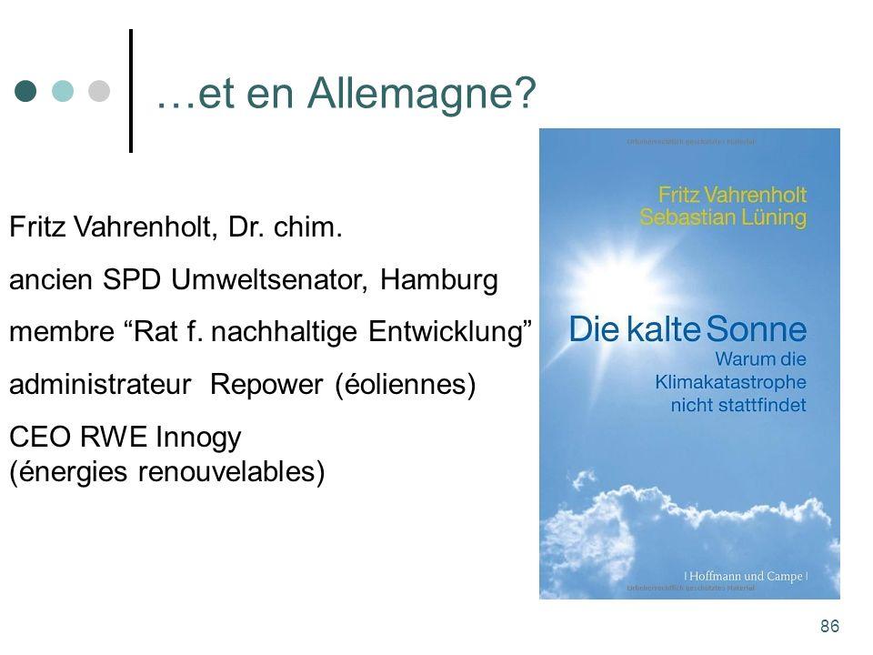 86 …et en Allemagne. Fritz Vahrenholt, Dr. chim.