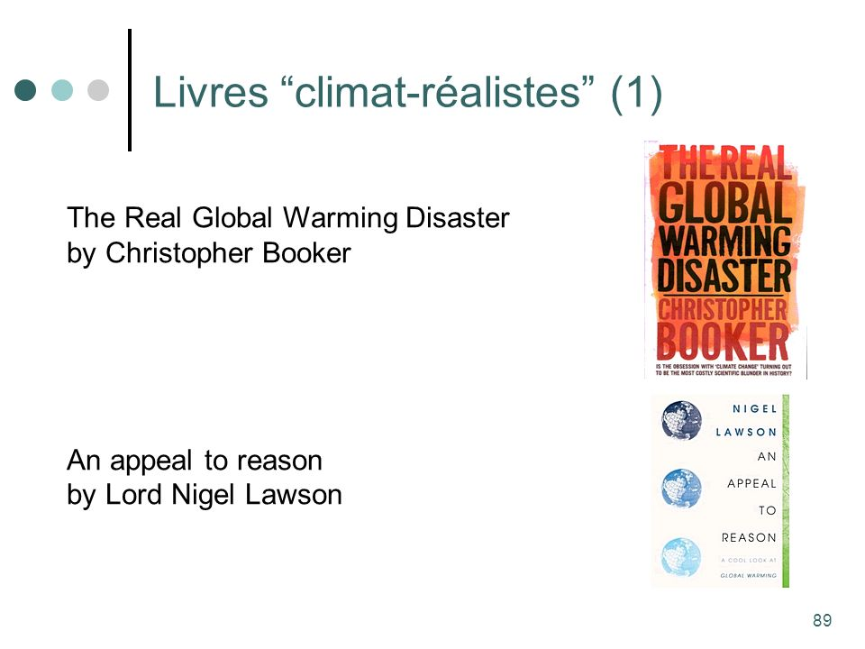 89 Livres climat-réalistes (1) The Real Global Warming Disaster by Christopher Booker An appeal to reason by Lord Nigel Lawson