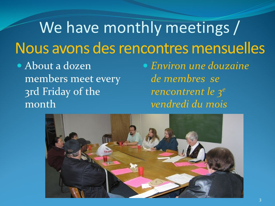 Activities of Chapter/ Activités du Chapitre 1.Doing advocacy work 2.