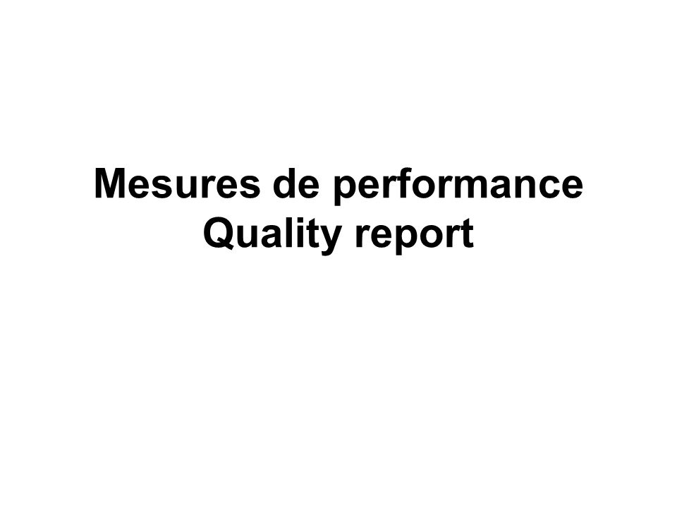 Mesures de performance Quality report