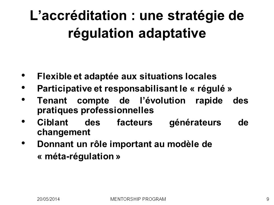 Avantages dun programme obligatoire Mandatory systems are arguably more effective : Equity and national coverage Coherence with national strategies and integration into regulatory mechanisms Achieving a commanding position to drive quality and safety in national health systems Mandatory systems are arguably more mature: More emphasis on outcomes Greater weight of decisions Greater involvement of all stakeholders