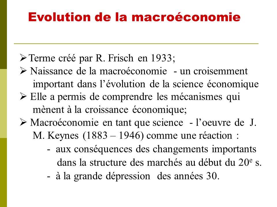 létude du comportement de lEconomie dans son ensemble; lanalyse des processus qui déterminent lévolution des agrégats nationaux et qui en même temps i