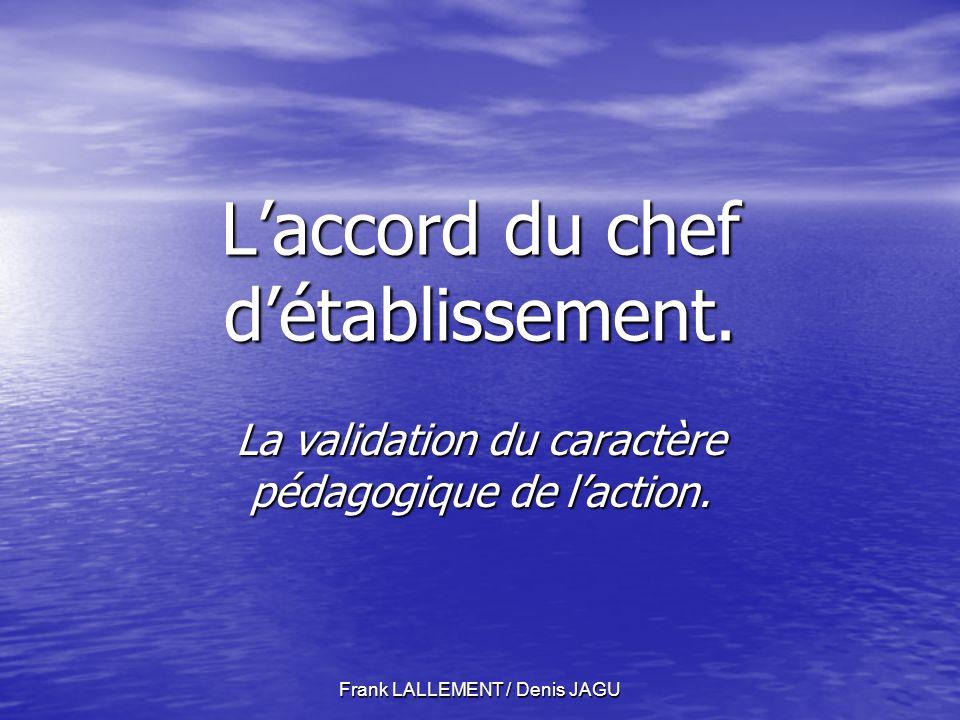 Frank LALLEMENT / Denis JAGU Laccord du chef détablissement.