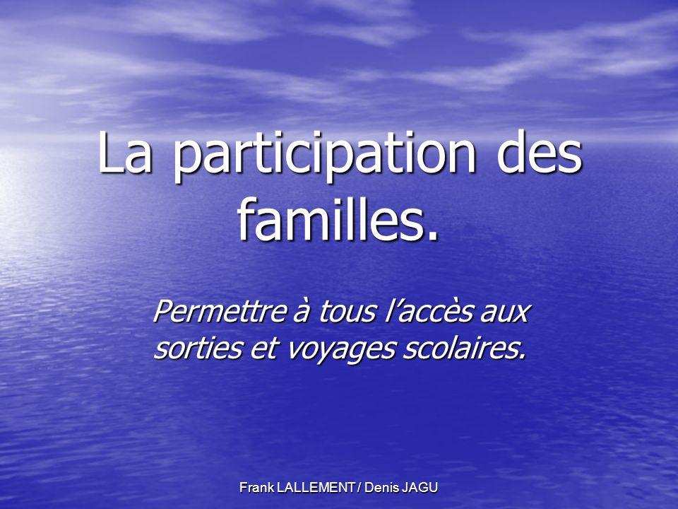 Frank LALLEMENT / Denis JAGU La participation des familles.