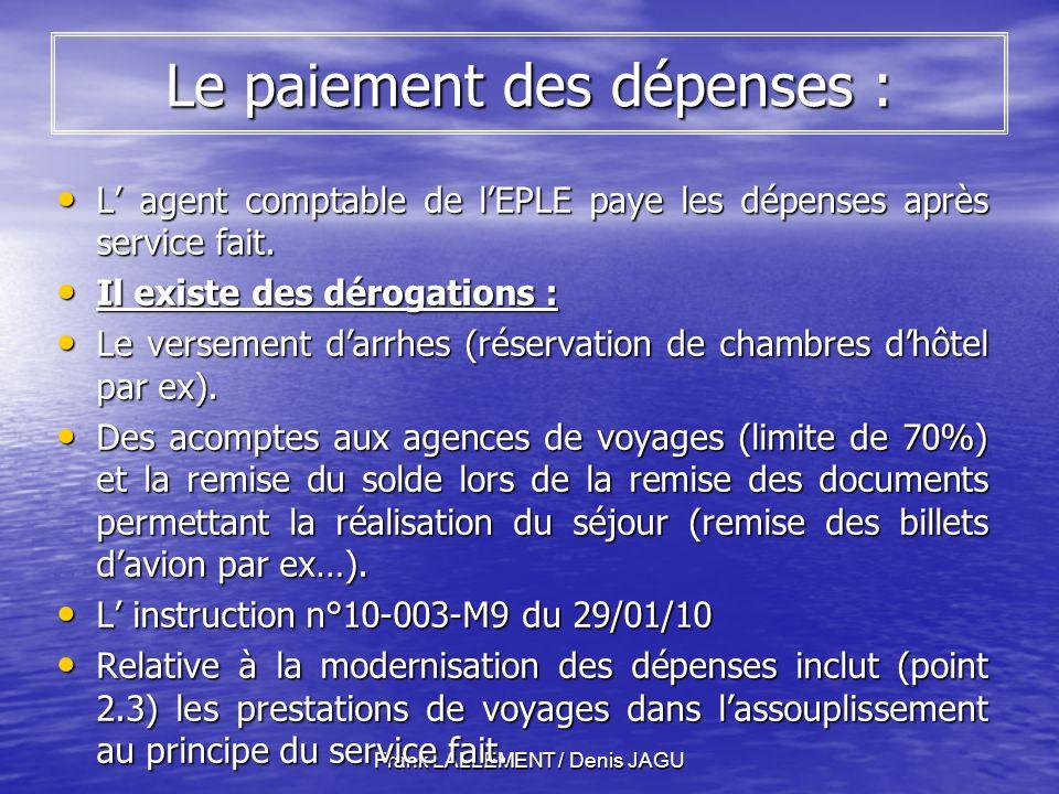 Frank LALLEMENT / Denis JAGU Le paiement des dépenses : L agent comptable de lEPLE paye les dépenses après service fait.