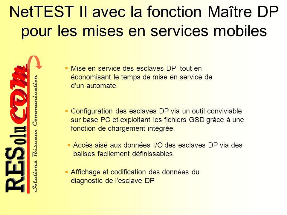 Solutions Réseaux Communication COM olu RES NetTEST II avec la fonction Maître DP pour les mises en services mobiles Mise en service des esclaves DP t