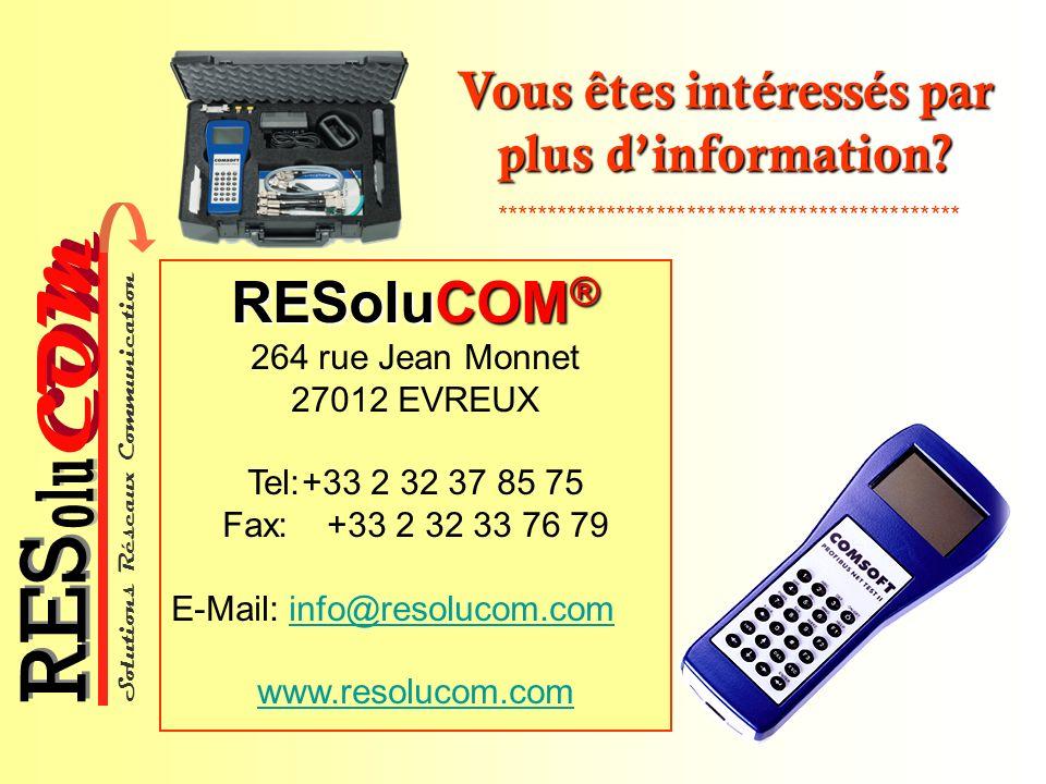 Solutions Réseaux Communication COM olu RES Vous êtes intéressés par plus dinformation? RESoluCOM ® 264 rue Jean Monnet 27012 EVREUX Tel:+33 2 32 37 8