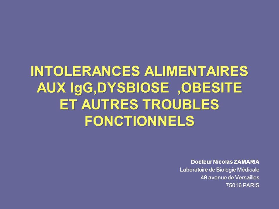 INTOLERANCES ALIMENTAIRES AUX IgG,DYSBIOSE,OBESITE ET AUTRES TROUBLES FONCTIONNELS INTOLERANCES ALIMENTAIRES AUX IgG,DYSBIOSE,OBESITE ET AUTRES TROUBL