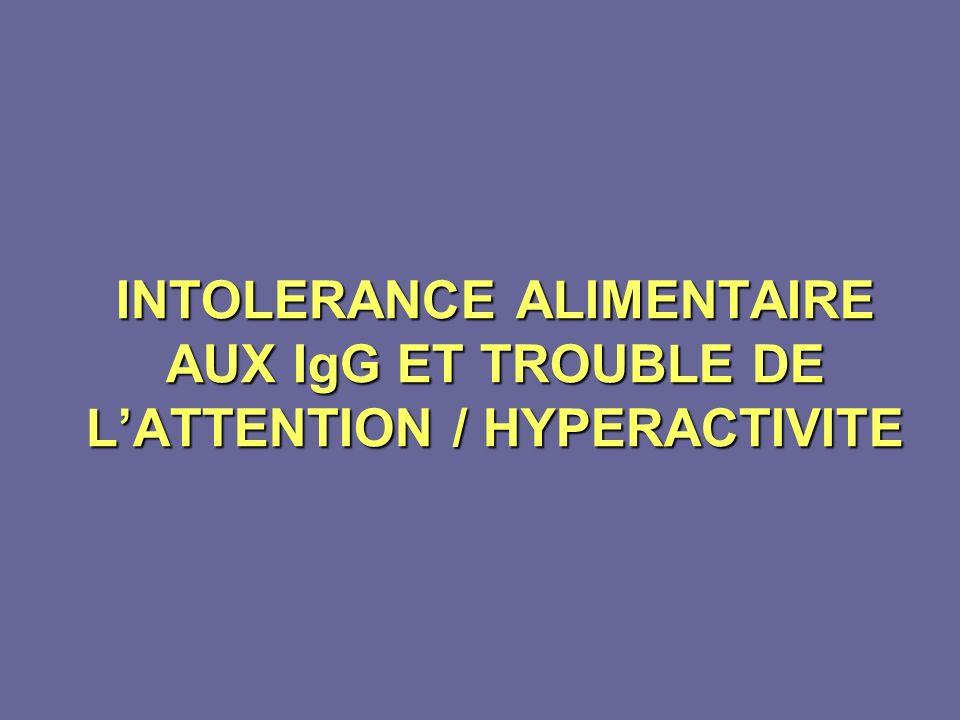 INTOLERANCE ALIMENTAIRE AUX IgG ET TROUBLE DE LATTENTION / HYPERACTIVITE