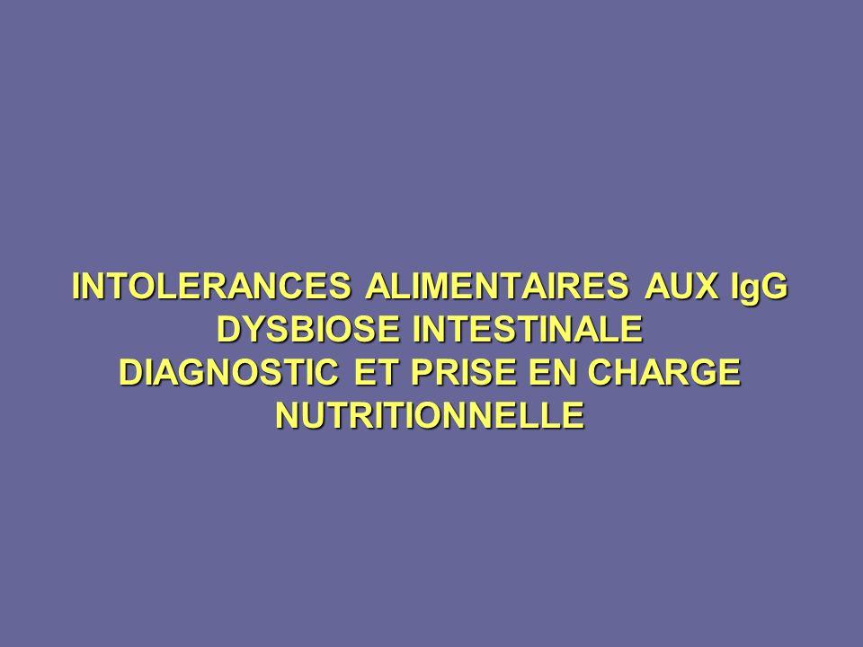 INTOLERANCES ALIMENTAIRES AUX IgG DYSBIOSE INTESTINALE DIAGNOSTIC ET PRISE EN CHARGE NUTRITIONNELLE