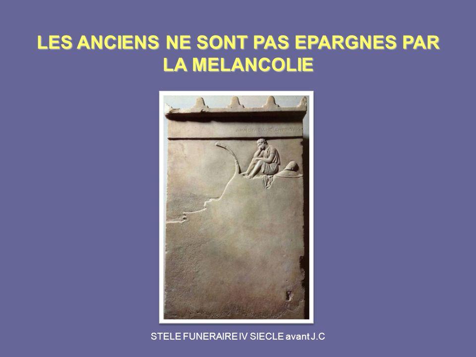 LES ANCIENS NE SONT PAS EPARGNES PAR LA MELANCOLIE STELE FUNERAIRE IV SIECLE avant J.C