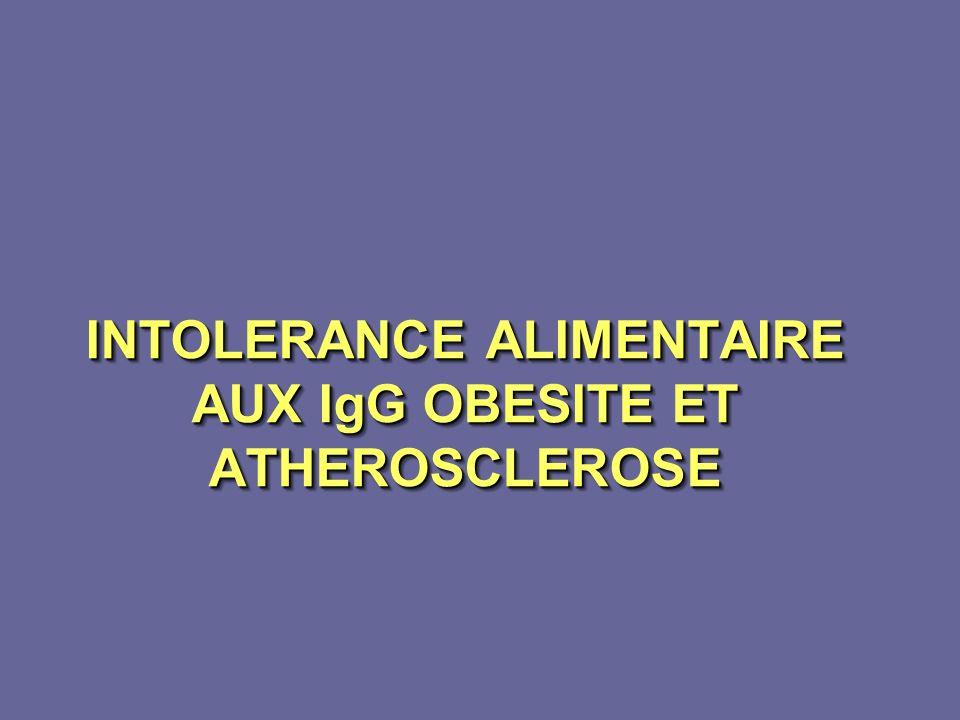 INTOLERANCE ALIMENTAIRE AUX IgG OBESITE ET ATHEROSCLEROSE INTOLERANCE ALIMENTAIRE AUX IgG OBESITE ET ATHEROSCLEROSE