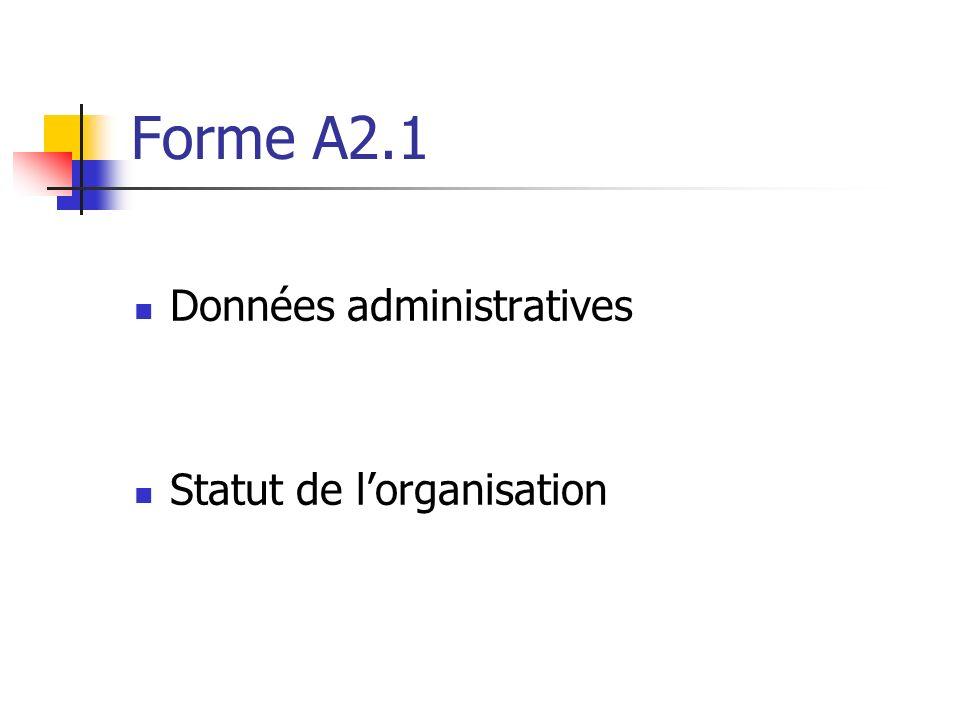 Forme A2.1 Données administratives Statut de lorganisation