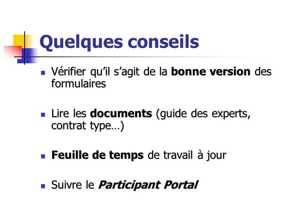 Quelques conseils Vérifier quil sagit de la bonne version des formulaires Vérifier quil sagit de la bonne version des formulaires Lire les documents (