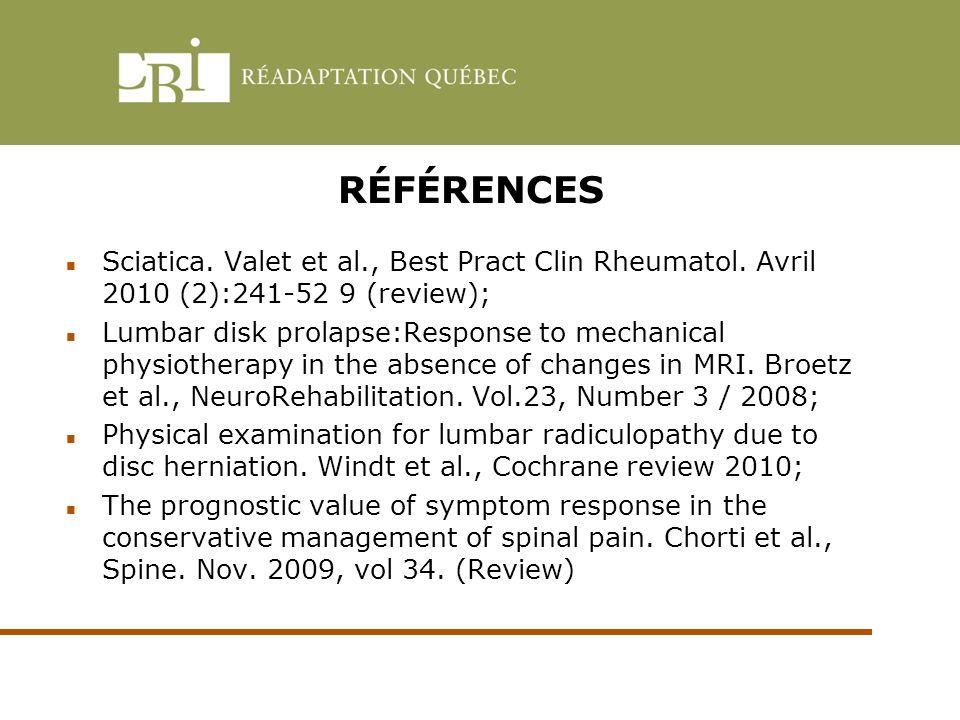 RÉFÉRENCES Sciatica.Valet et al., Best Pract Clin Rheumatol.