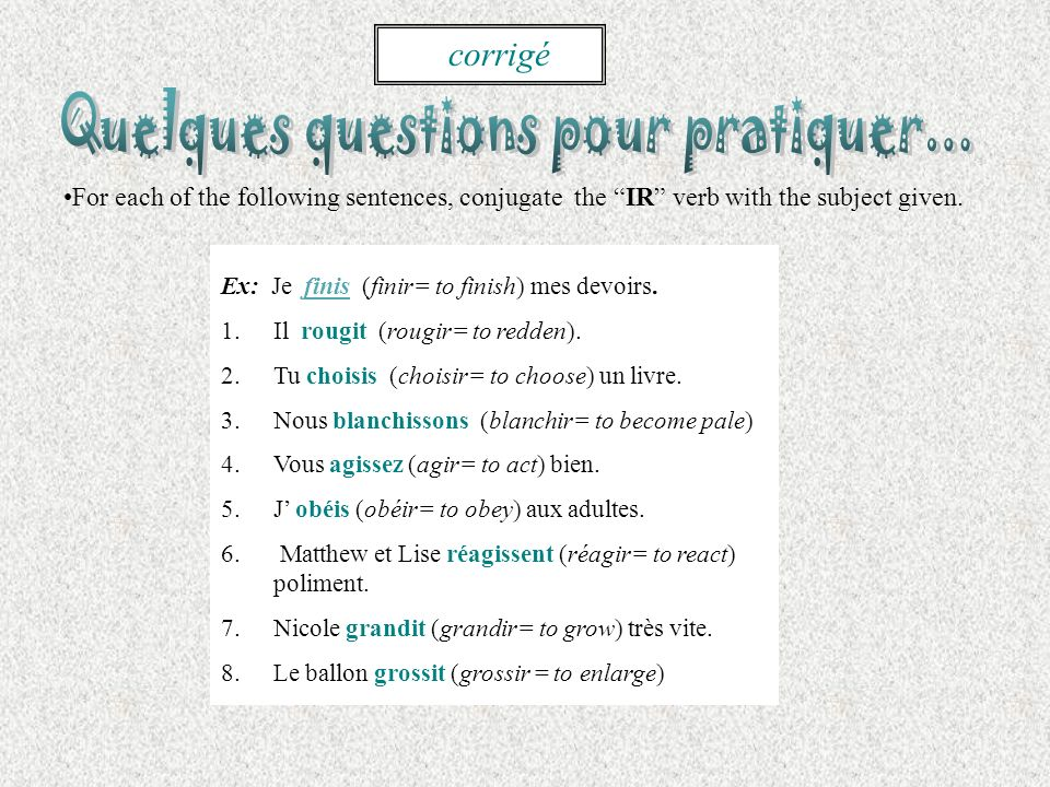 For each of the following sentences, conjugate the IR verb with the subject given.