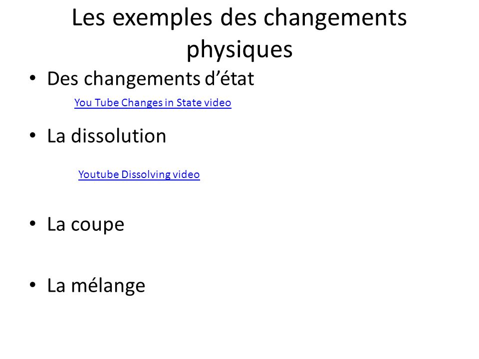 Les exemples des changements physiques Des changements détat La dissolution La coupe La mélange You Tube Changes in State video Youtube Dissolving video