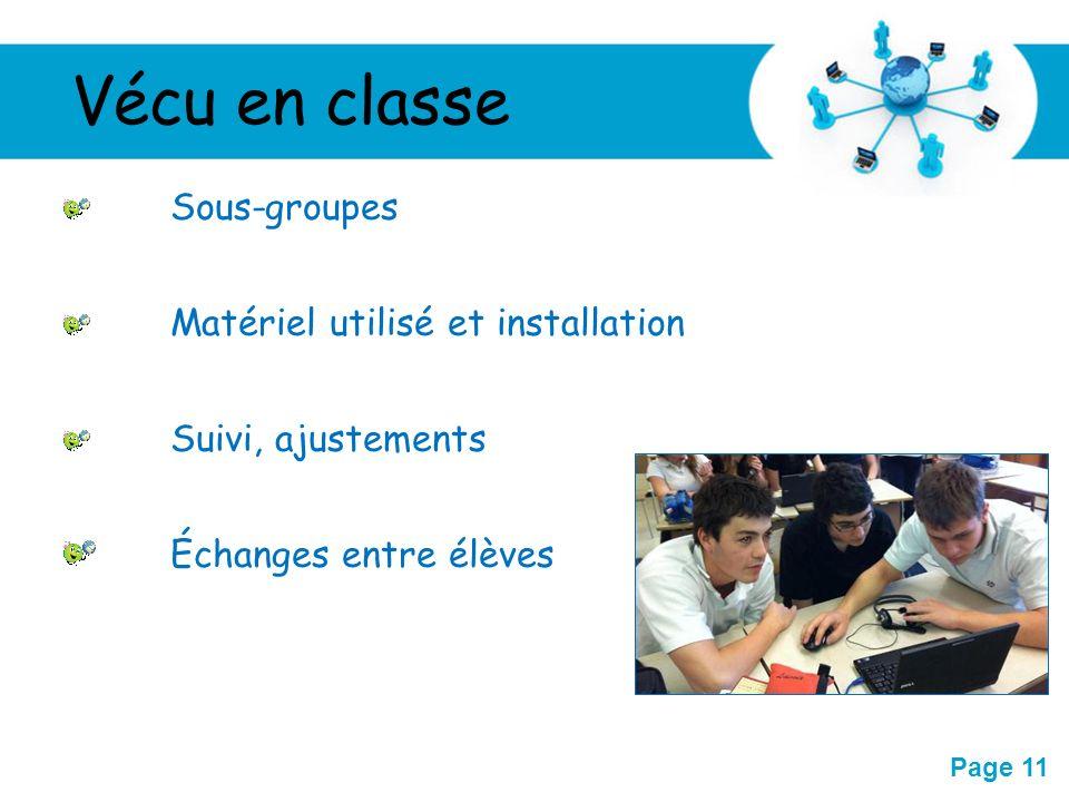 Free Powerpoint Templates Page 11 Sous-groupes Matériel utilisé et installation Suivi, ajustements Échanges entre élèves Vécu en classe