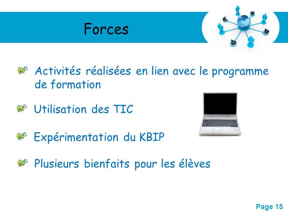 Free Powerpoint Templates Page 15 Activités réalisées en lien avec le programme de formation Utilisation des TIC Expérimentation du KBIP Plusieurs bie