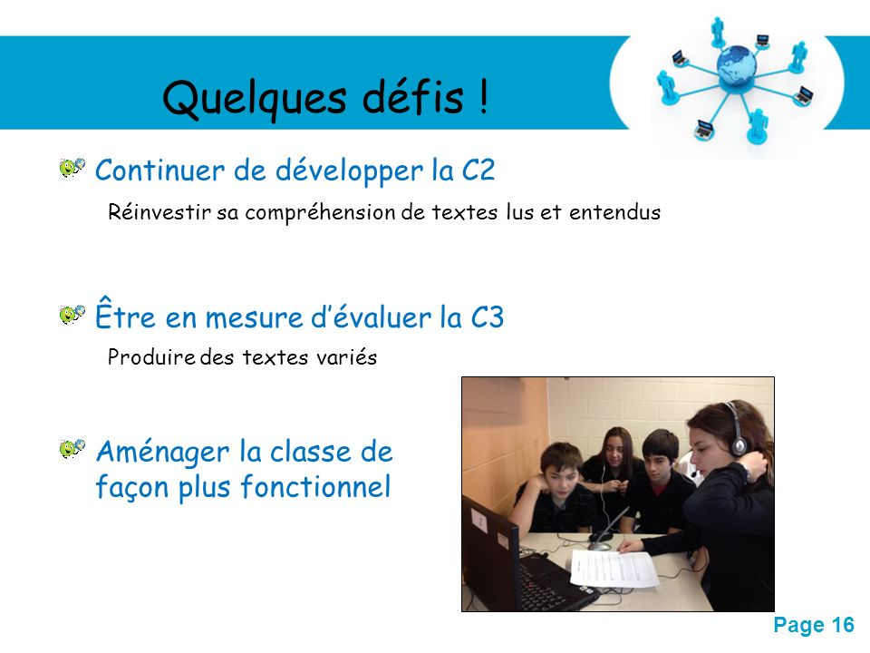 Free Powerpoint Templates Page 16 Quelques défis ! Réinvestir sa compréhension de textes lus et entendus Continuer de développer la C2 Être en mesure
