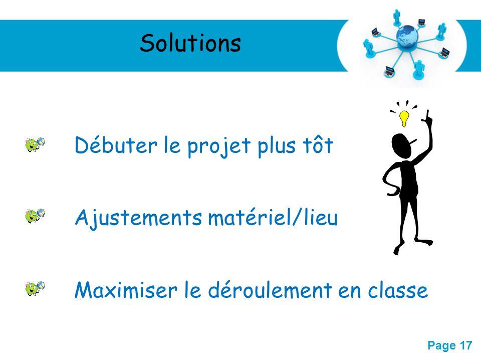 Free Powerpoint Templates Page 17 Débuter le projet plus tôt Ajustements matériel/lieu Maximiser le déroulement en classe Solutions