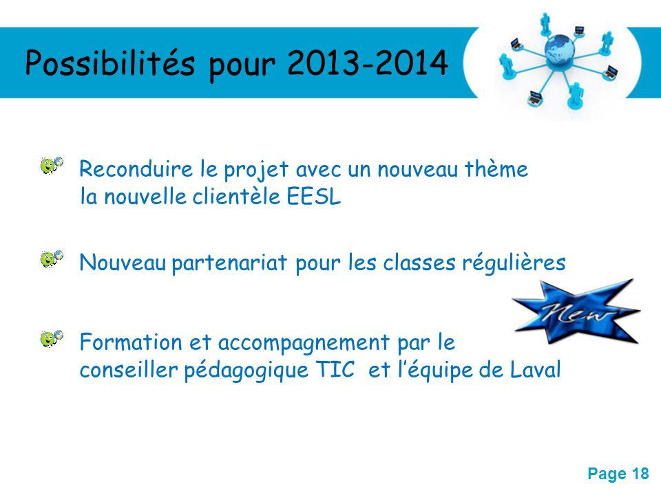 Free Powerpoint Templates Page 18 Possibilités pour 2013-2014 Reconduire le projet avec un nouveau thème la nouvelle clientèle EESL Nouveau partenaria