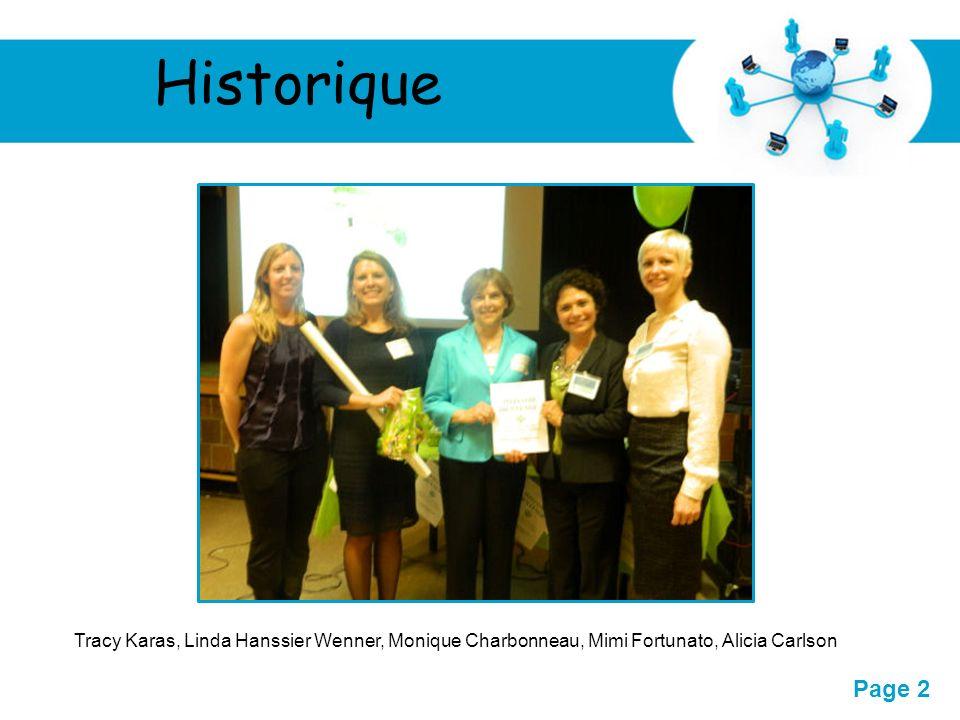 Free Powerpoint Templates Page 2 Historique Tracy Karas, Linda Hanssier Wenner, Monique Charbonneau, Mimi Fortunato, Alicia Carlson