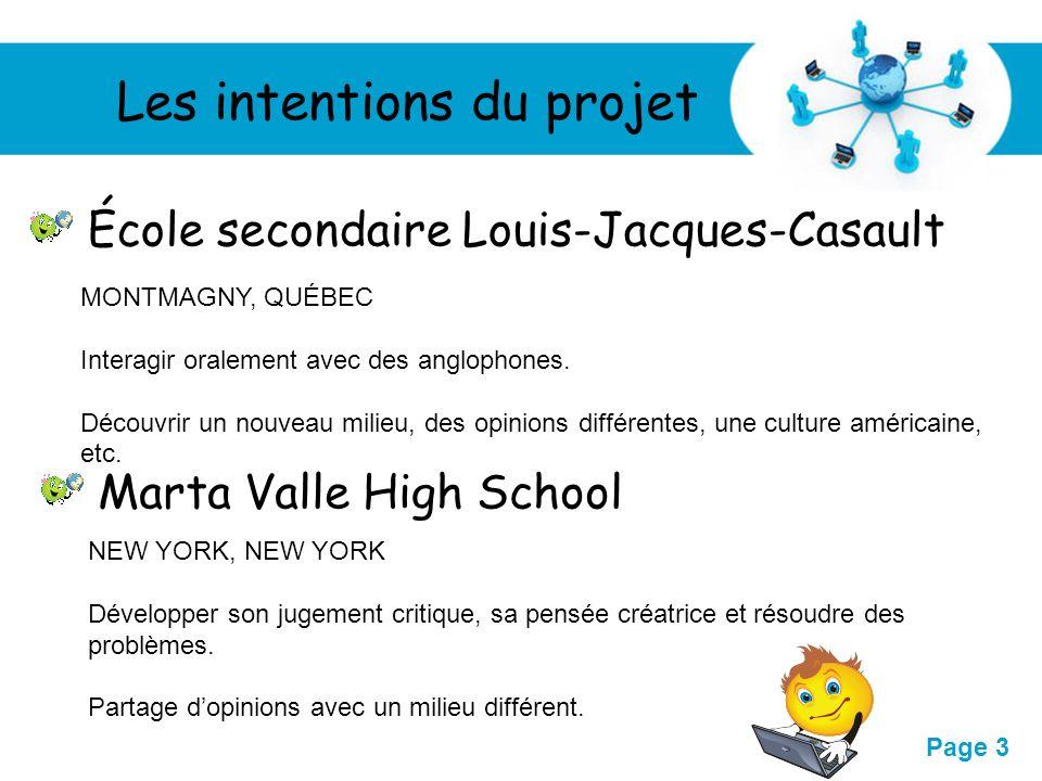 Free Powerpoint Templates Page 3 Les intentions du projet École secondaire Louis-Jacques-Casault Marta Valle High School MONTMAGNY, QUÉBEC Interagir o