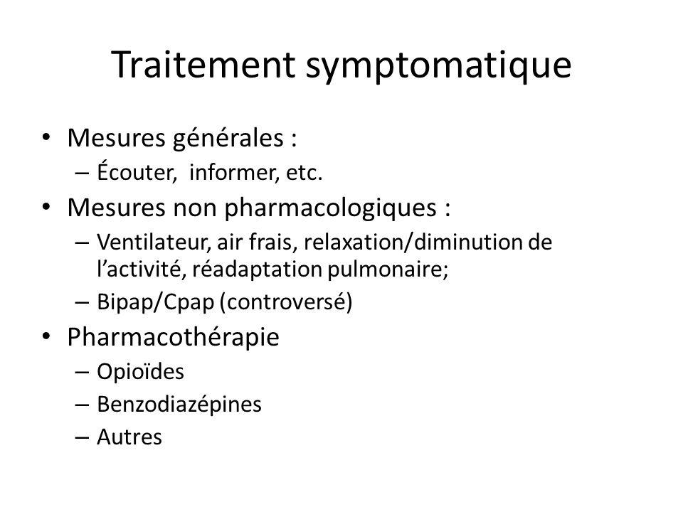 Traitement symptomatique Mesures générales : – Écouter, informer, etc.