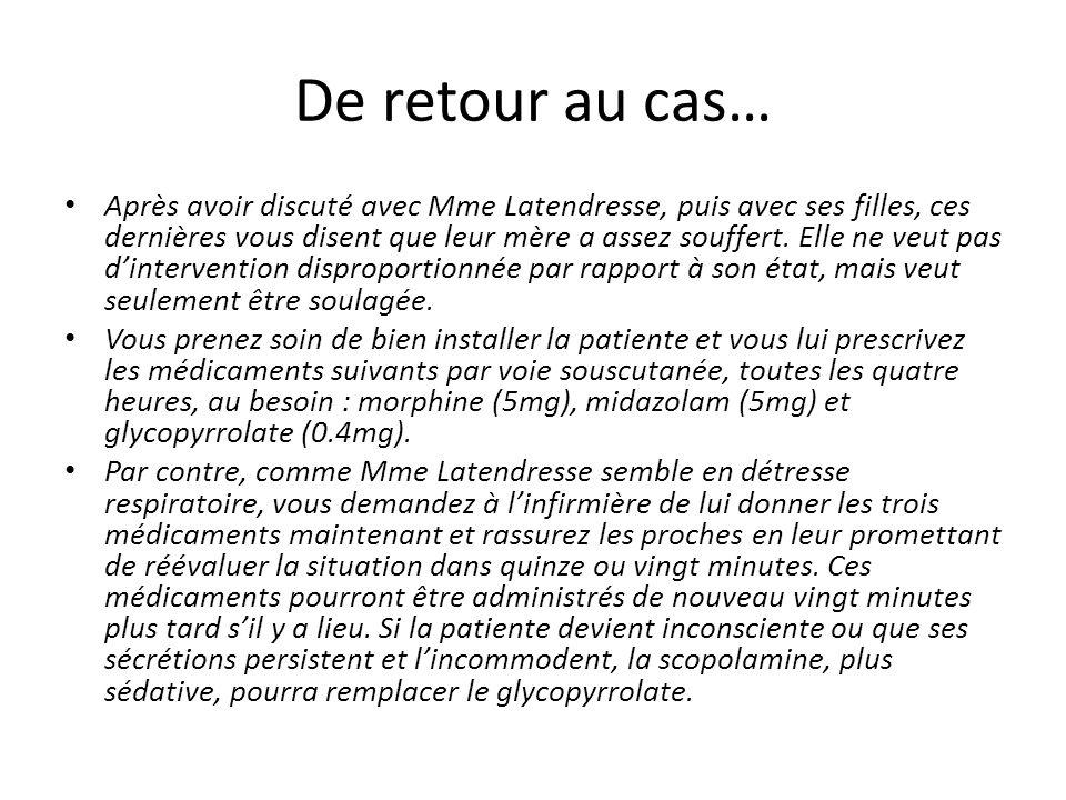 De retour au cas… Après avoir discuté avec Mme Latendresse, puis avec ses filles, ces dernières vous disent que leur mère a assez souffert.