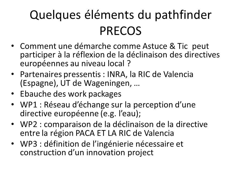 Quelques éléments du pathfinder PRECOS Comment une démarche comme Astuce & Tic peut participer à la réflexion de la déclinaison des directives européennes au niveau local .