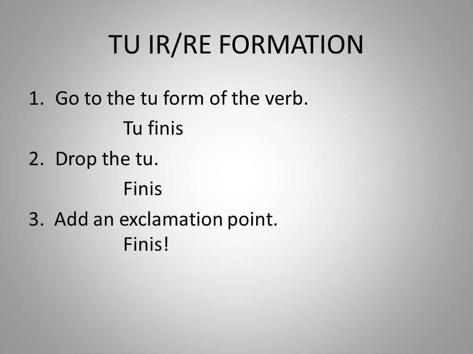 TU ER FORMATION 1.Go to the tu form of the verb Tu parles 2.Drop the tu Parles 3.