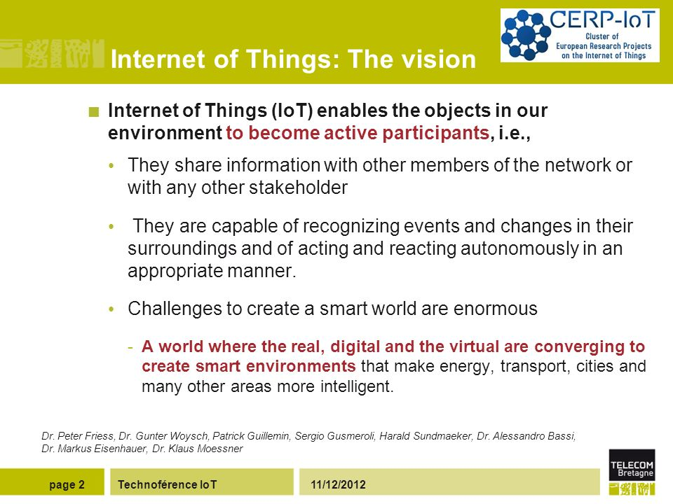 Internet of Things: La vision Technoférence IoT 11/12/2012page 3 Convergence Source : University of Surrey, Knoe.e.sis.