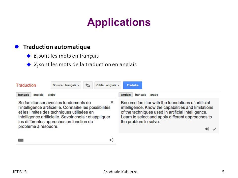 Applications Traduction automatique E t sont les mots en français X t sont les mots de la traduction en anglais IFT 615Froduald Kabanza5