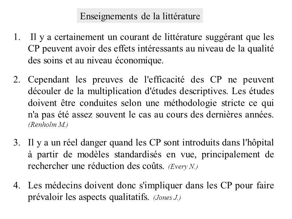 1. Il y a certainement un courant de littérature suggérant que les CP peuvent avoir des effets intéressants au niveau de la qualité des soins et au ni
