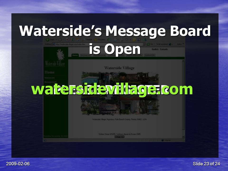 2009-02-06Slide 23 of 24 Watersides Message Board PLEASE REGISTER watersidevillage.com is Open