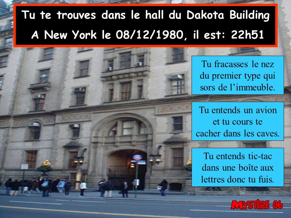 Tu te trouves dans le hall du Dakota Building A New York le 08/12/1980, il est: 22h51 Tu fracasses le nez du premier type qui sors de limmeuble.