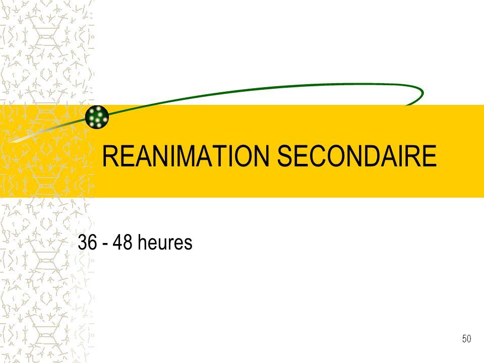 50 REANIMATION SECONDAIRE 36 - 48 heures