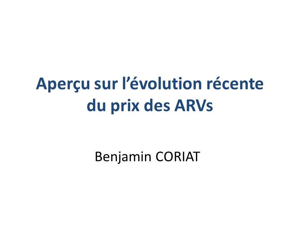 Aperçu sur lévolution récente du prix des ARVs Benjamin CORIAT