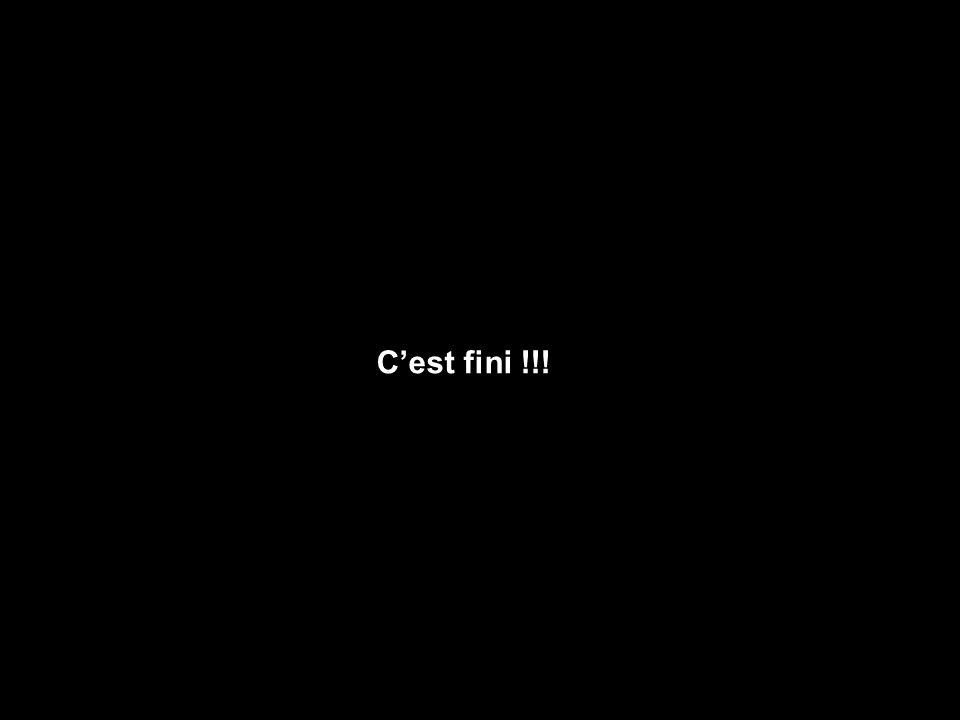 Cest fini !!!