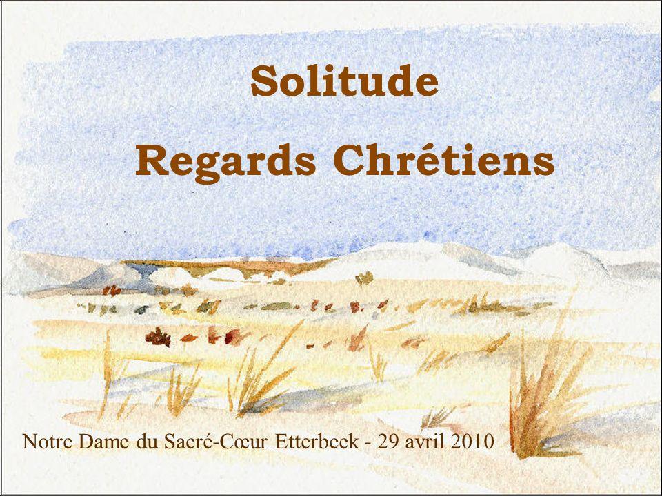 Solitude Regards Chrétiens Notre Dame du Sacré-Cœur Etterbeek - 29 avril 2010