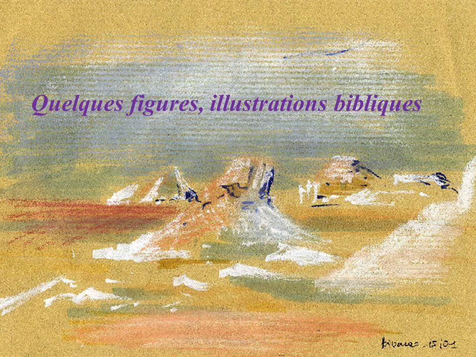 . Quelques figures, illustrations bibliques