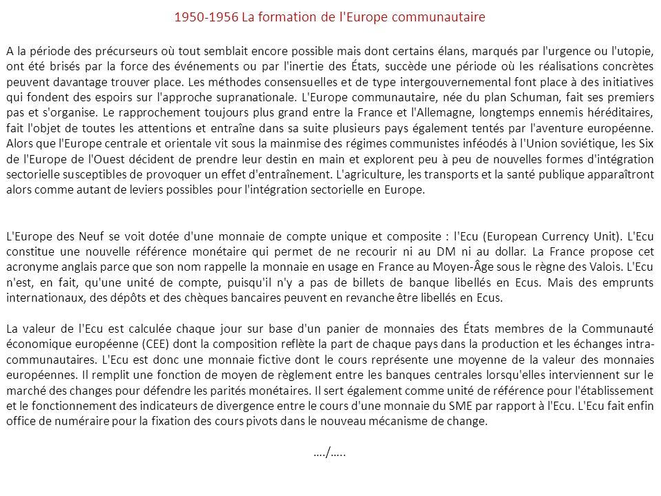 La construction Européenne 1945-2009 1945-1949 L'ère des précurseurs À la fin de la Seconde Guerre mondiale, l'Europe est exsangue et à bout de souffl